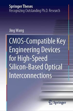 CMOS-Compatible Key Engineering Devices for High-Speed Silicon-Based Optical Interconnections