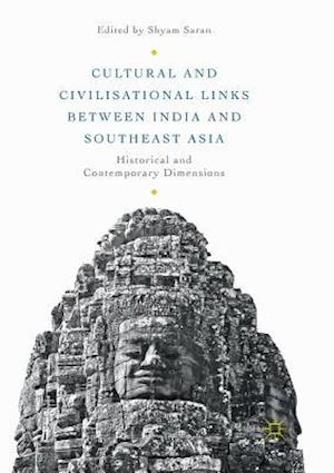Cultural and Civilisational Links between India and Southeast Asia : Historical and Contemporary Dimensions