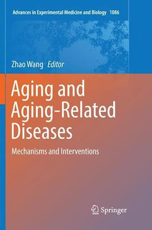 Aging and Aging-Related Diseases : Mechanisms and Interventions