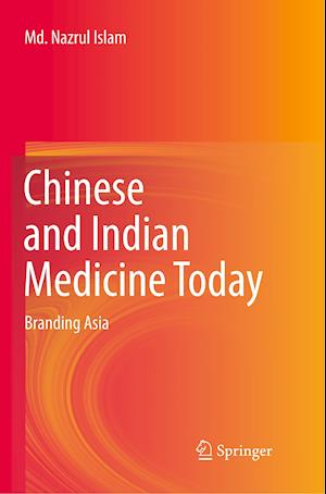 Chinese and Indian Medicine Today : Branding Asia