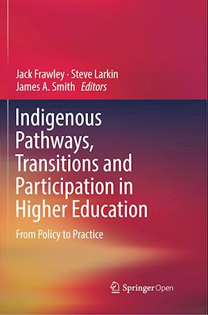 Indigenous Pathways, Transitions and Participation in Higher Education