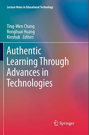 Authentic Learning Through Advances in Technologies