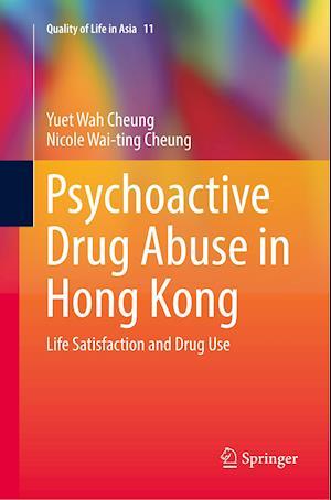 Psychoactive Drug Abuse in Hong Kong : Life Satisfaction and Drug Use