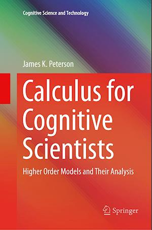 Calculus for Cognitive Scientists : Higher Order Models and Their Analysis