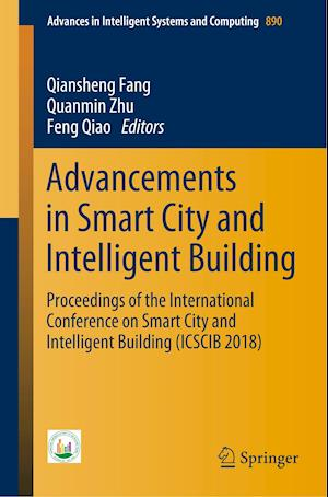 Advancements in Smart City and Intelligent Building : Proceedings of the International Conference on Smart City and Intelligent Building (ICSCIB 2018)