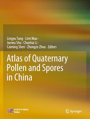 Atlas of Quaternary Pollen and Spores in China