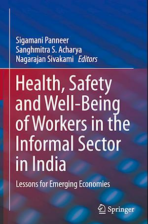 Health, Safety and Well-Being of Workers in the Informal Sector in India