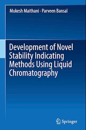 Development of Novel Stability Indicating Methods Using Liquid Chromatography
