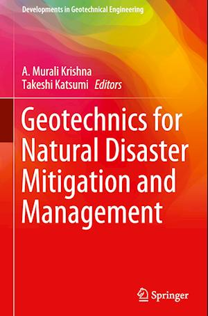 Geotechnics for Natural Disaster Mitigation and Management