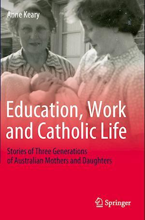 Education, Work and Catholic Life