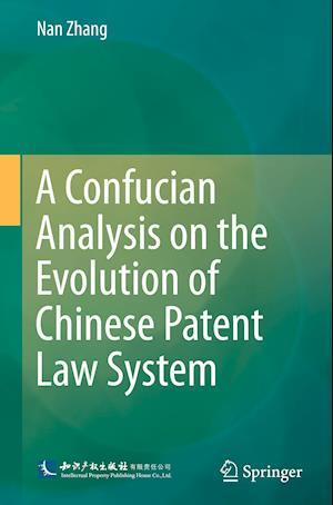 A Confucian Analysis on the Evolution of Chinese Patent Law System