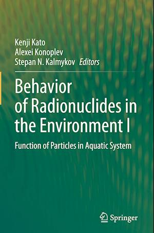 Behavior of Radionuclides in the Environment I