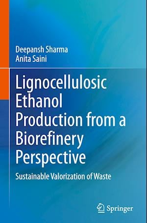 Lignocellulosic Ethanol Production from a Biorefinery Perspective