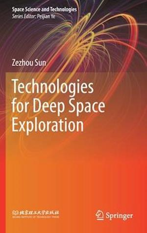 Technologies for Deep Space Exploration