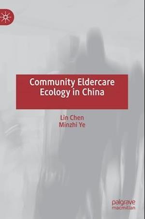 Community Eldercare Ecology in China