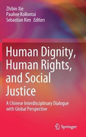 Human Dignity, Human Rights, and Social Justice
