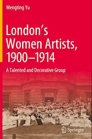 London's Women Artists, 1900-1914