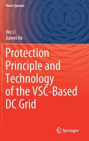 Protection Principle and Technology of the VSC-Based DC Grid