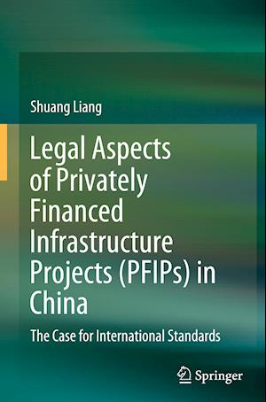Legal Aspects of Privately Financed Infrastructure Projects (PFIPs) in China