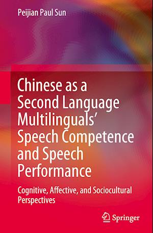 Chinese as a Second Language Multilinguals' Speech Competence and Speech Performance