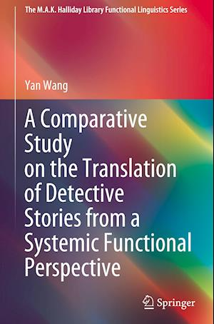 A Comparative Study on the Translation of Detective Stories from a Systemic Functional Perspective