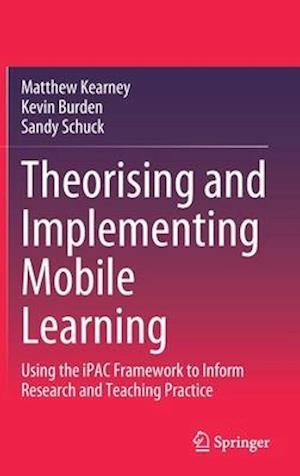 Theorising and Implementing Mobile Learning