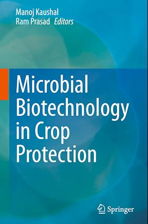 Microbial Biotechnology in Crop Protection