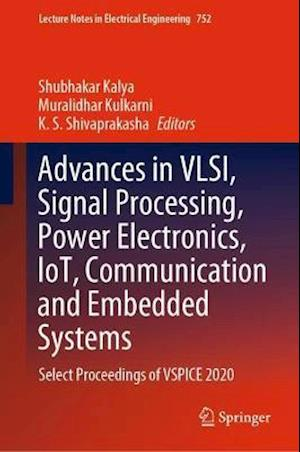 Advances in Vlsi, Signal Processing, Power Electronics, Iot, Communication and Embedded Systems
