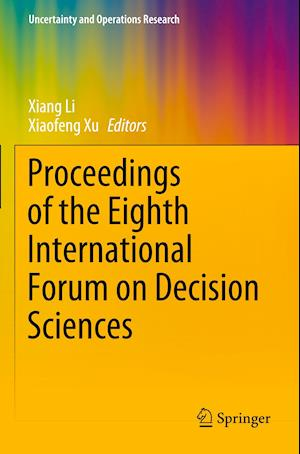 Proceedings of the Eighth International Forum on Decision Sciences