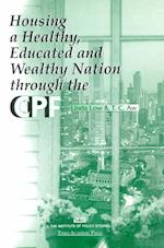 Housing a Healthy Educated and Wealthy Nation Through the Cpf af Tar-Ching Aw, Linda Low