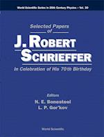 Selected Papers of J Robert Schrieffer in Celebration of His 70th Birthday (World Scientific Series in 20th Century Physics, nr. 30)