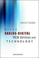 Mixed Analog-Digital VLSI Devices and Te