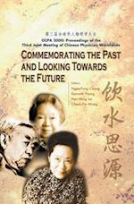 Commemorating the Past and Looking Towards the Future (Ocpa 2000) - Proceedings of the Third Joint Meeting of Chinese Physicists Worldwide