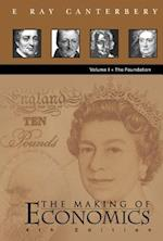 Making Of Economics, The (4th Edition) - Vol I: The Foundation