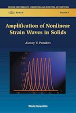 Amplification of Nonlinear Strain Waves in Solids (Series on Stability Vibration and Control of Systems Series A 9)