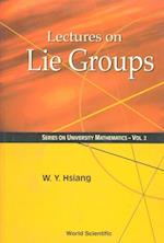 LECTURES ON LIE GROUPS (Series on University Mathematics)
