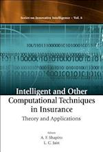 Intelligent and Other Computational Techniques in Insurance (Series on Innovative Intelligence, nr. 6)