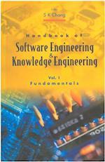 HANDBOOK OF SOFTWARE ENGINEERING AND KNOWLEDGE ENGINEERING, VOL 1