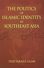 The Politics of Islamic Identity in Southeast Asia