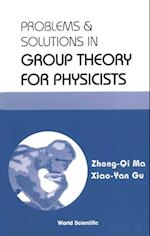 PROBLEMS AND SOLUTIONS IN GROUP THEORY FOR PHYSICISTS