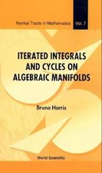 ITERATED INTEGRALS AND CYCLES ON ALGEBRAIC MANIFOLDS (Nankai Tracts in Mathematics)