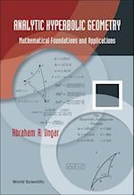 Analytic Hyperbolic Geometry: Mathematical Foundations And Applications