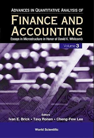 Advances In Quantitative Analysis Of Finance And Accounting (Vol. 3): Essays In Microstructure In Honor Of David K Whitcomb