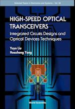 High-speed Optical Transceivers: Integrated Circuits Designs And Optical Devices Techniques (Selected Topics in Electronics and Systems, nr. 39)