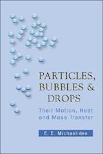 Particles, Bubbles And Drops: Their Motion, Heat And Mass Transfer
