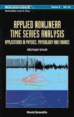 APPLIED NONLINEAR TIME SERIES ANALYSIS (World Scientific Series on Nonlinear Science, Series A)