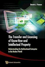 The Transfer and Licensing of Know-How and Intellectual Property af David J. Teece