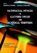 Mathematical Methods In Scattering Theory And Biomedical Engineering - Proceedings Of The Seventh International Workshop af Dimitrios I Fotiadis