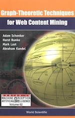 GRAPH-THEORETIC TECHNIQUES FOR WEB CONTENT MINING (Series in Machine Perception and Artificial Intelligence)