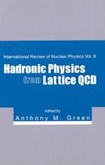 HADRONIC PHYSICS FROM LATTICE QCD (International Review of Nuclear Physics)